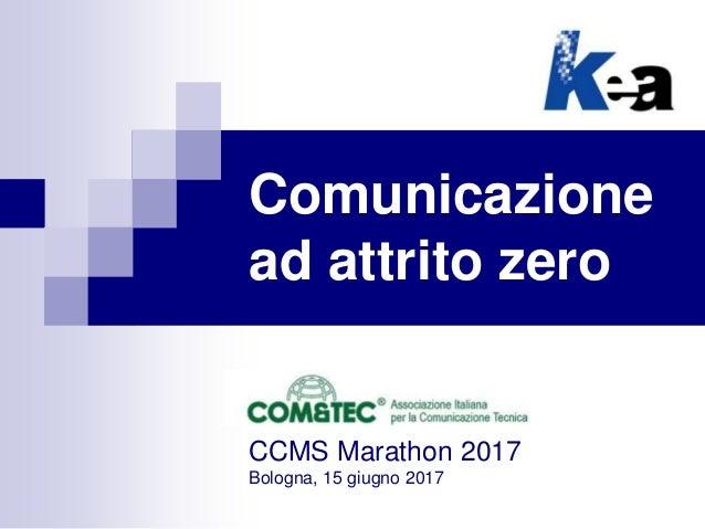 Comunicazione ad attrito zero CCMS Marathon 2017 Bologna, 15 giugno 2017