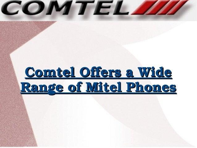 ComtelOffersaWideComtelOffersaWide RangeofMitelPhonesRangeofMitelPhones
