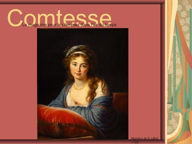 Comtesse Le magazine pour les femmes dans l'air du temps                                                   Numéro du 6 jui...