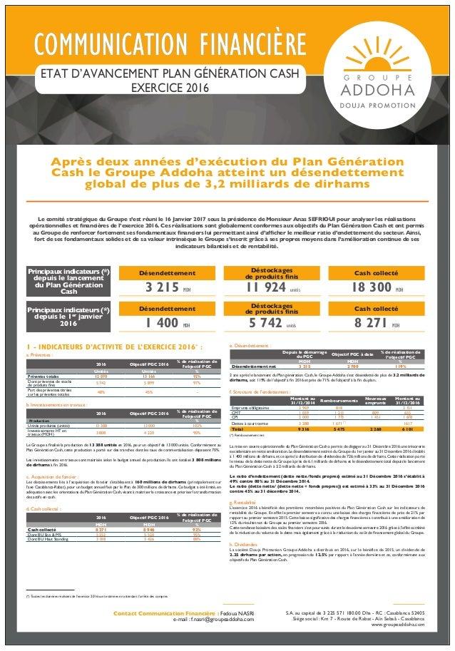 COMMUNICATION FINANCIÈRECOMMUNICATION FINANCIÈRE ETAT D'AVANCEMENT PLAN GÉNÉRATION CASH EXERCICE 2016 S.A. au capital de 3...