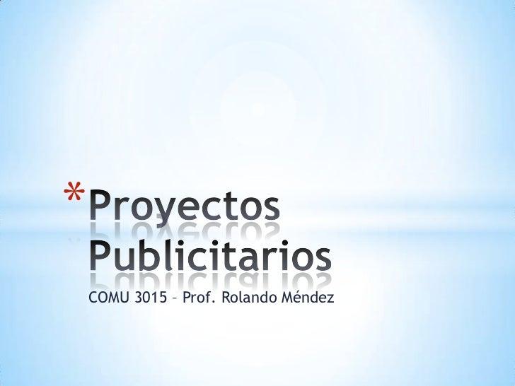 *    COMU 3015 – Prof. Rolando Méndez