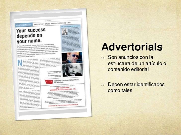 Advertorialso Son anuncios con la  estructura de un artículo o  contenido editorialo Deben estar identificados  como tales