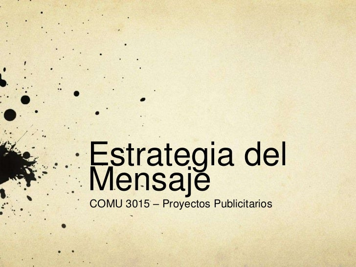 Estrategia delMensajeCOMU 3015 – Proyectos Publicitarios