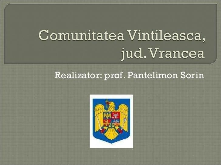 Realizator : prof. Pantelimon Sorin