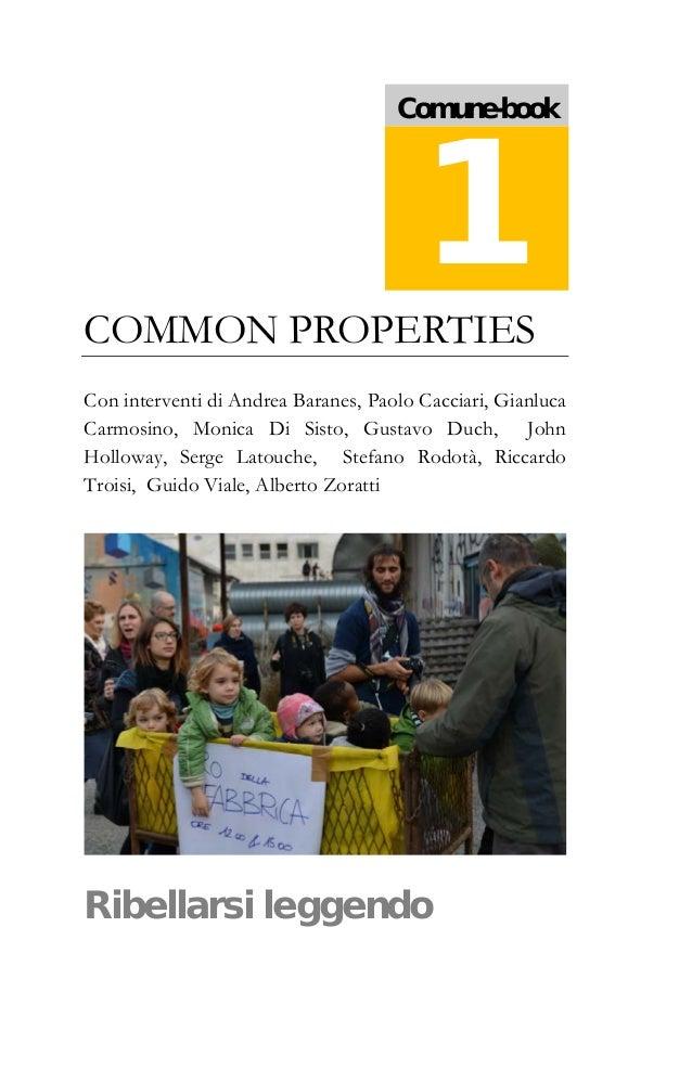 COMMON PROPERTIES Con interventi di Andrea Baranes, Paolo Cacciari, Gianluca Carmosino, Monica Di Sisto, Gustavo Duch, Joh...