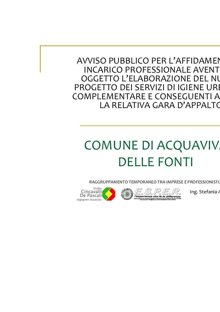 AVVISO PUBBLICO PER L'AFFIDAMENTO DI  INCARICO PROFESSIONALE AVENTE AD  OGGETTO L'ELABORAZIONE DEL NUOVOPROGETTO DEI SERVI...