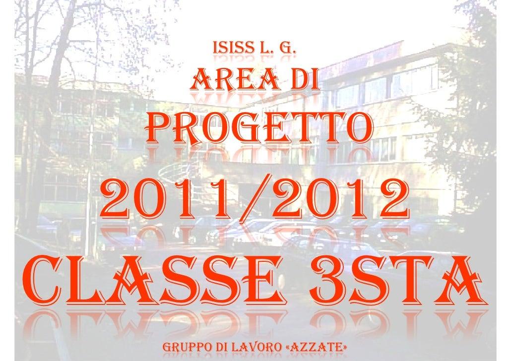 ISISS L. G.      AREA DI  PROGETTO 2011/2012CLASSE 3STA   GRUPPO DI LAVORO «AZZATE»