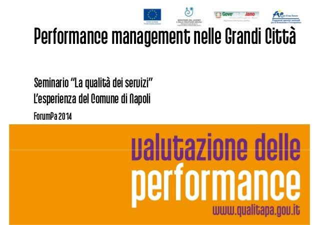 """Performance management nelle Grandi Città Seminario """"La qualità dei servizi""""Seminario """"La qualità dei servizi"""" L'esperienz..."""