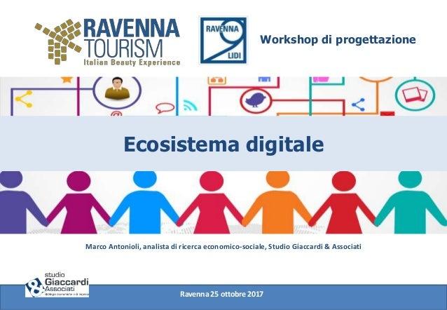 Workshop di progettazione Ecosistema digitale Marco Antonioli, analista di ricerca economico-sociale, Studio Giaccardi & A...