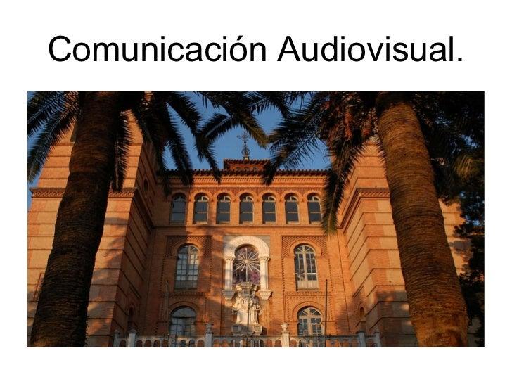 Comunicación Audiovisual.