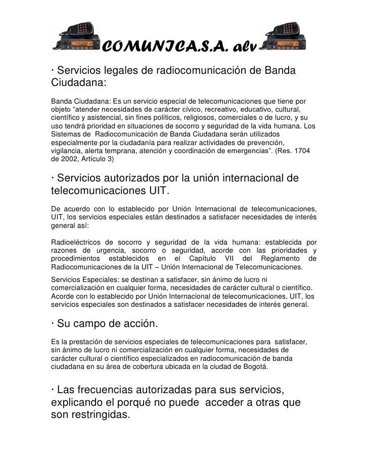 COMUNICA.S.A. alv· Servicios legales de radiocomunicación de BandaCiudadana:Banda Ciudadana: Es un servicio especial de te...