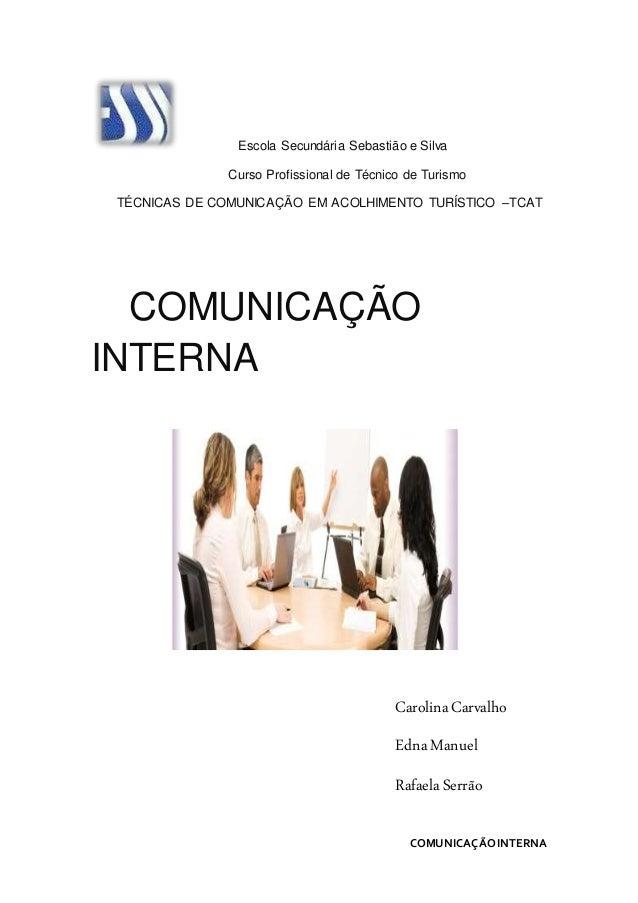 COMUNICAÇÃOINTERNA Escola Secundária Sebastião e Silva Curso Profissional de Técnico de Turismo TÉCNICAS DE COMUNICAÇÃO EM...