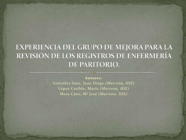 Autores:<br />González Sanz, Juan Diego (Matrona, HIE)<br />López Casildo, María (Matrona, HIE)<br />Mesa Cano, Mª José (M...