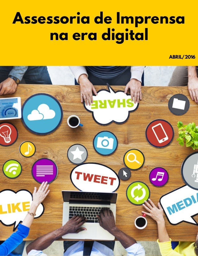 Assessoria de Imprensa na era digital ABRIL/2016