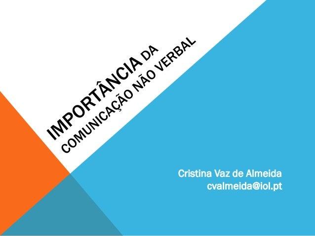 Cristina Vaz de Almeida cvalmeida@iol.pt