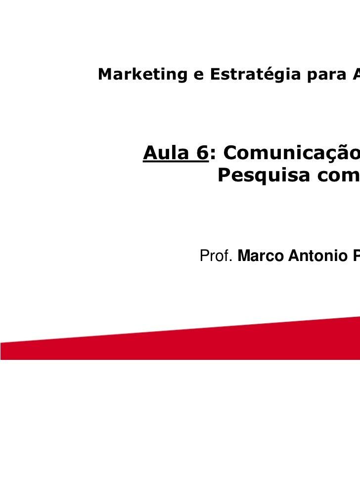 Marketing e Estratégia para Advogados    Aula 6: Comunicação Visual e           Pesquisa com Clientes                     ...