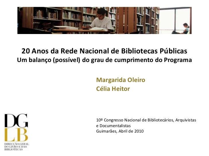 20 Anos da Rede Nacional de Bibliotecas PúblicasUm balanço (possível) do grau de cumprimento do Programa                  ...