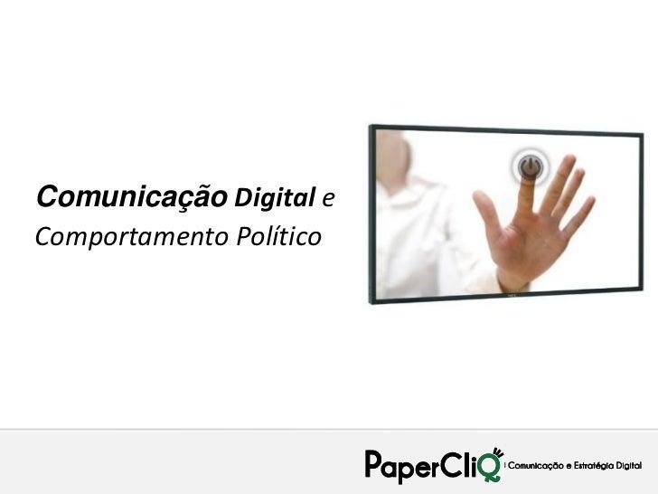 Comunicação Digital eComportamento Político