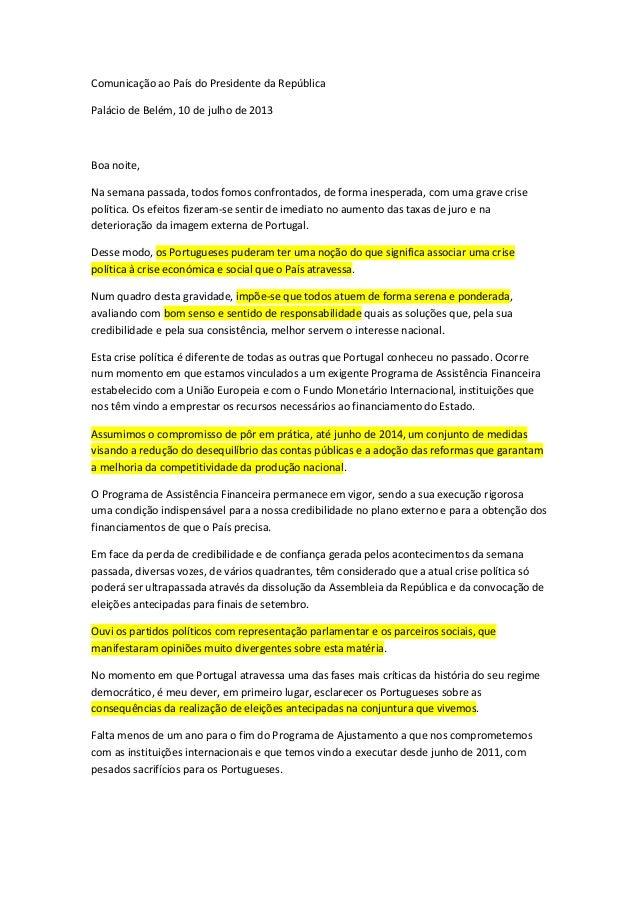 Comunicação ao País do Presidente da República Palácio de Belém, 10 de julho de 2013 Boa noite, Na semana passada, todos f...