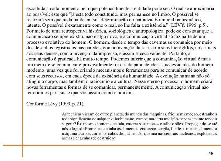 Mcluhan (1964, p. 76) afirma:                 Todos os meios são metáforas ativas em seu poder de traduzir a experiência e...