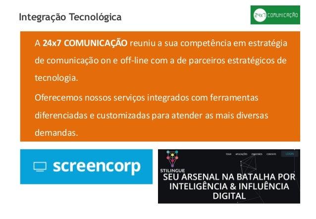 A 24x7 COMUNICAÇÃO reuniu a sua competência em estratégia de comunicação on e off-line com a de parceiros estratégicos de ...