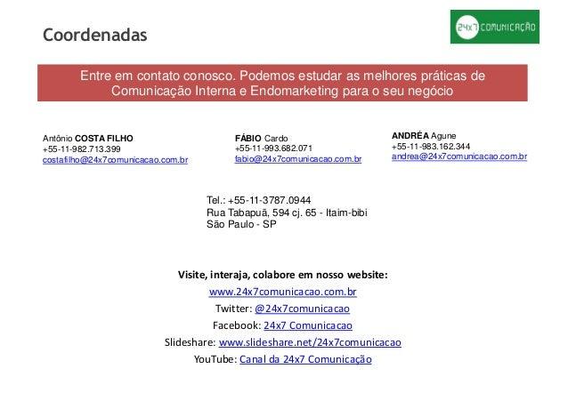 Visite, interaja, colabore em nosso website: www.24x7comunicacao.com.br Twitter: @24x7comunicacao Facebook: 24x7 Comunicac...