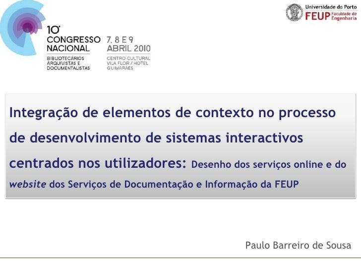 Integração de elementos de contexto no processo de desenvolvimento de sistemas interactivos centrados nos utilizadores: De...
