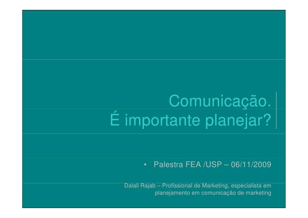Comunicação.                                                   ç                                 É importante planejar?   ...
