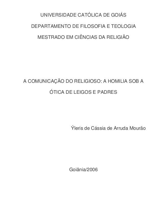 UNIVERSIDADE CATÓLICA DE GOIÁS DEPARTAMENTO DE FILOSOFIA E TEOLOGIA MESTRADO EM CIÊNCIAS DA RELIGIÃO  A COMUNICAÇÃO DO REL...