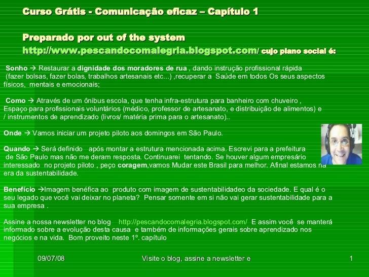 Curso Grátis - Comunicação eficaz – Capítulo 1 Preparado por out of the system  http://www.pescandocomalegria.blogspot.com...