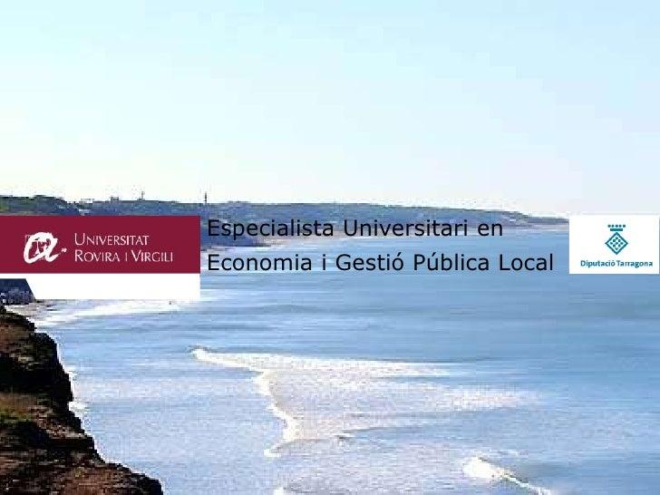 Especialista Universitari en<br />Economia i Gestió Pública Local<br />