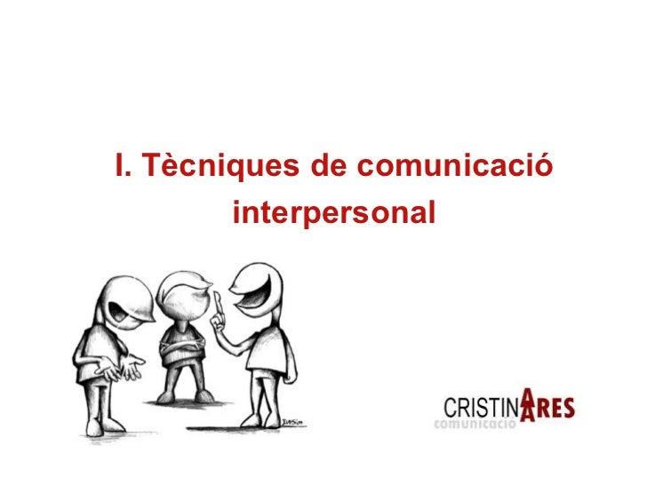 I. Tècniques de comunicació interpersonal