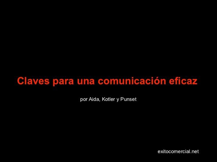 Claves para una comunicación eficaz            por Aida, Kotler y Punset                                        exitocomer...
