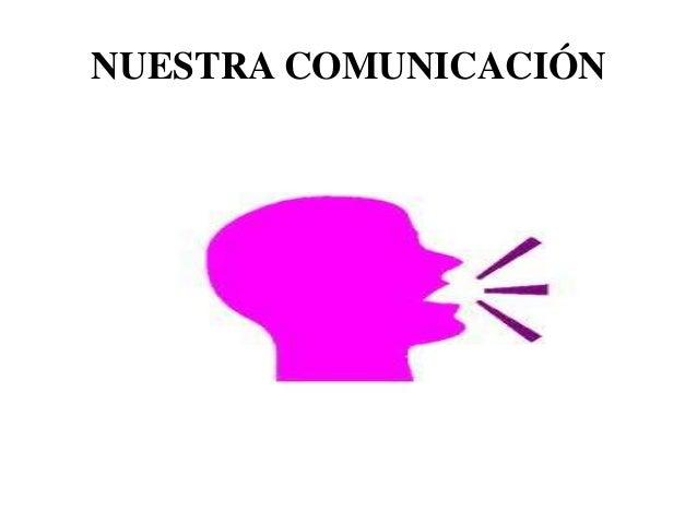 NUESTRA COMUNICACIÓN