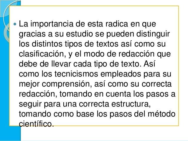  La importancia de esta radica en quegracias a su estudio se pueden distinguirlos distintos tipos de textos así como sucl...