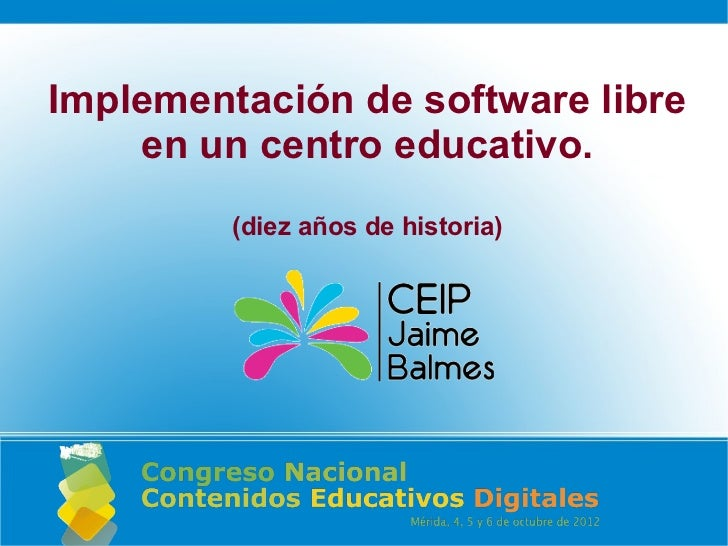 Implementación de software libre    en un centro educativo.         (diez años de historia)