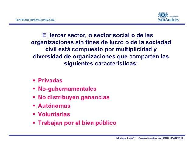 CENTRO DE INNOVACIÓN SOCIAL El tercer sector, o sector social o de las organizaciones sin fines de lucro o de la sociedad ...