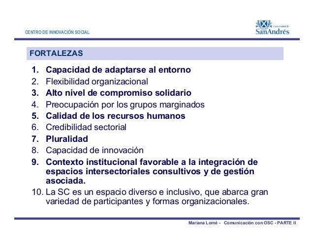 CENTRO DE INNOVACIÓN SOCIAL 1. Capacidad de adaptarse al entorno 2. Flexibilidad organizacional 3. Alto nivel de compromis...