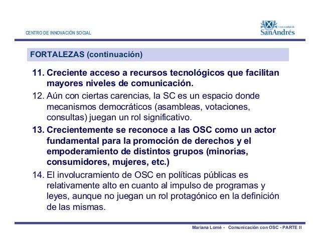 CENTRO DE INNOVACIÓN SOCIAL FORTALEZAS (continuación) 11. Creciente acceso a recursos tecnológicos que facilitan mayores n...