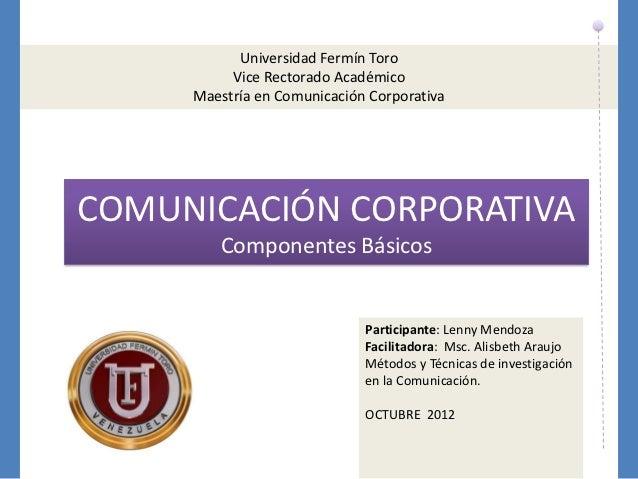 Universidad Fermín Toro          Vice Rectorado Académico     Maestría en Comunicación CorporativaCOMUNICACIÓN CORPORATIVA...