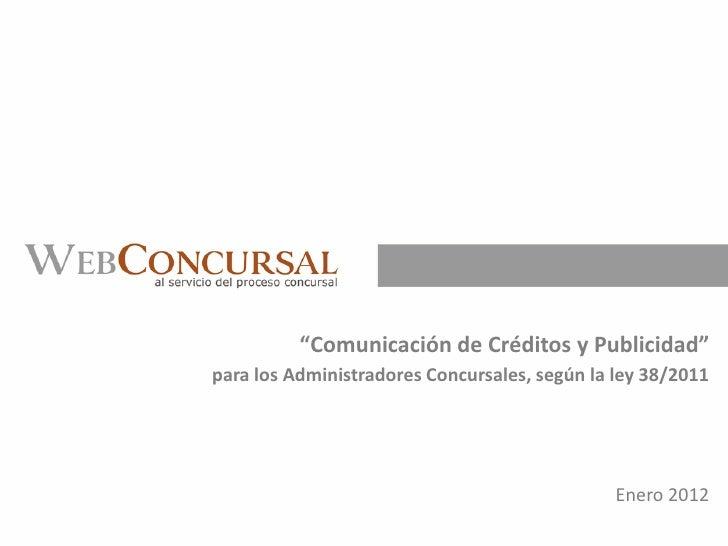 """""""Comunicación de Créditos y Publicidad""""para los Administradores Concursales, según la ley 38/2011                         ..."""