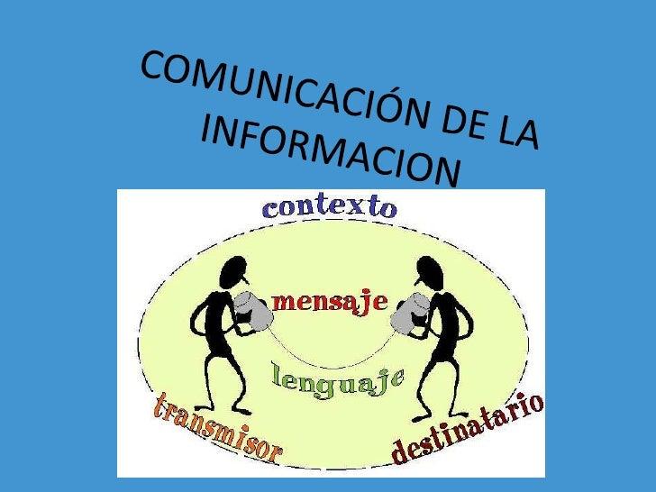 COMUNICACIÓN DE LA INFORMACION<br />