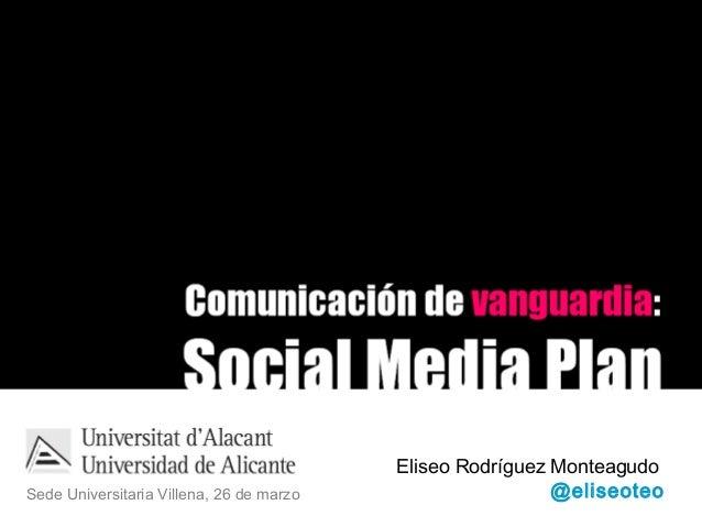 Eliseo Rodríguez MonteagudoSede Universitaria Villena, 26 de marzo                    @eliseoteo