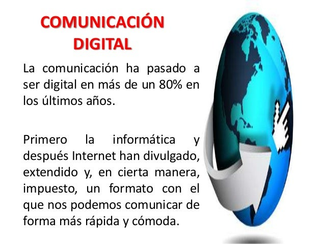 La comunicación ha pasado a ser digital en más de un 80% en los últimos años. Primero la informática y después Internet ha...