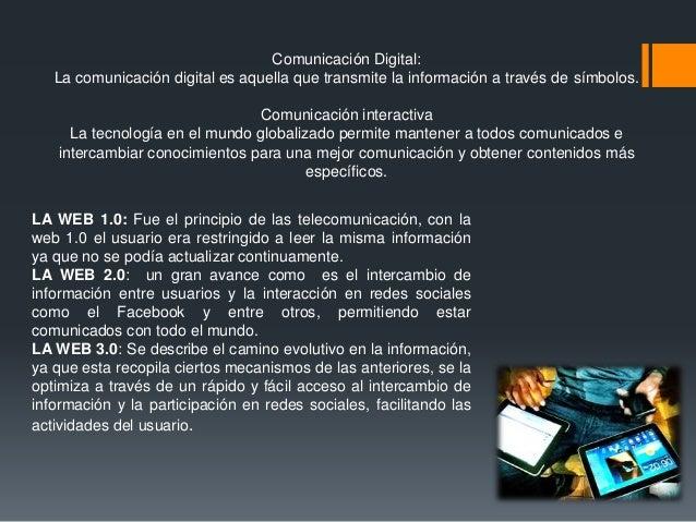 Comunicación Digital: La comunicación digital es aquella que transmite la información a través de símbolos. Comunicación i...