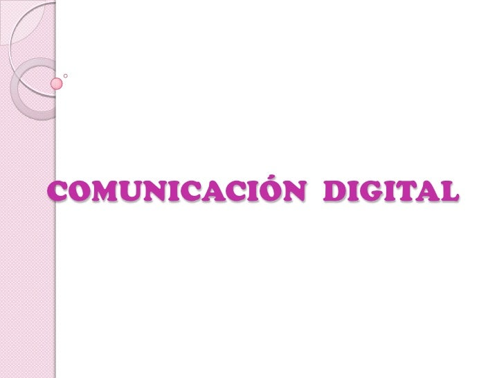 COMUNICACIÓN  DIGITAL <br />