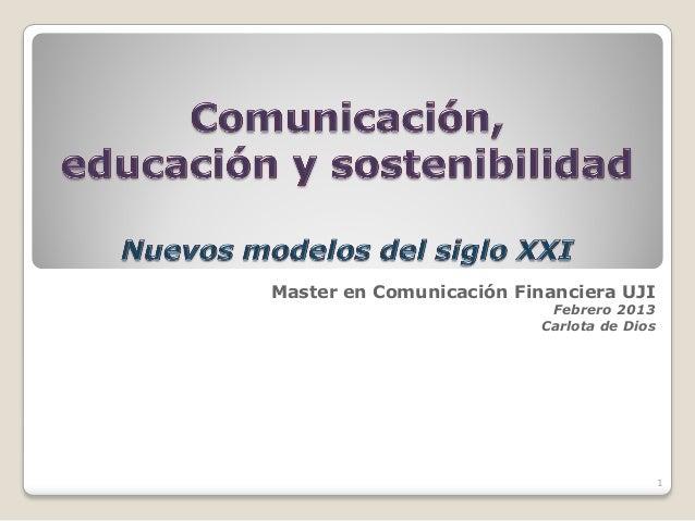 Master en Comunicación Financiera UJI                          Febrero 2013                         Carlota de Dios       ...