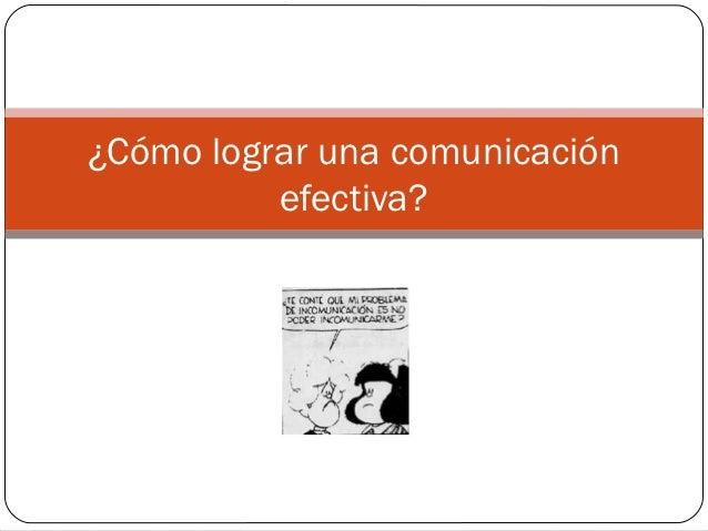 ¿Cómo lograr una comunicación          efectiva?