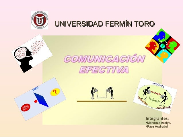 UNIVERSIDAD FERMÍN TORO                    Integrantes:                    Mendoza Arelys.                    Páez Asdrú...