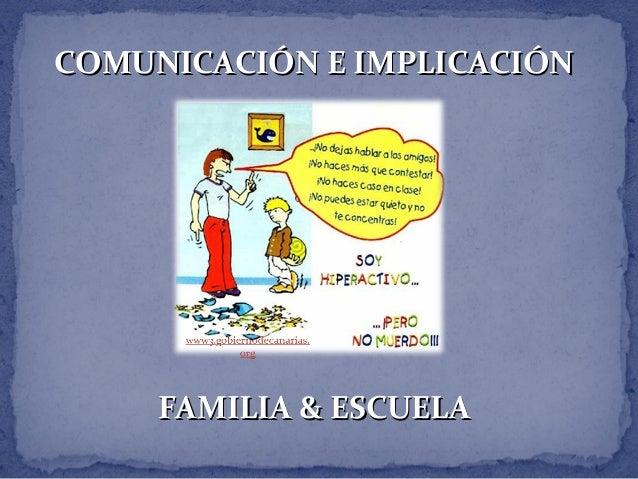 COMUNICACIÓN E IMPLICACIÓNCOMUNICACIÓN E IMPLICACIÓN FAMILIA & ESCUELAFAMILIA & ESCUELA